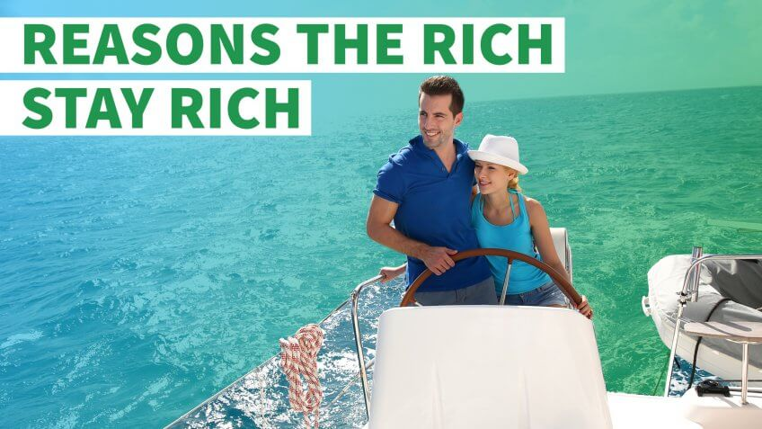 6 Reasons the Rich Stay Rich