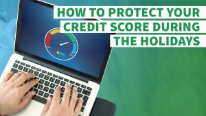 How to Protect Your Credit Score During the Holidays