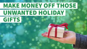 How to Make Money Off Those Unwanted Holiday Gifts