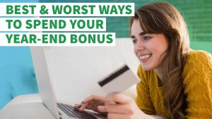 Best and Worst Ways to Spend Your Year-End Bonus