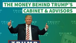 The Money Behind Donald Trump's Cabinet and Advisors