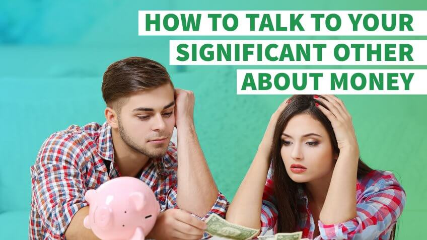 How to Talk to Your Significant Other About Money