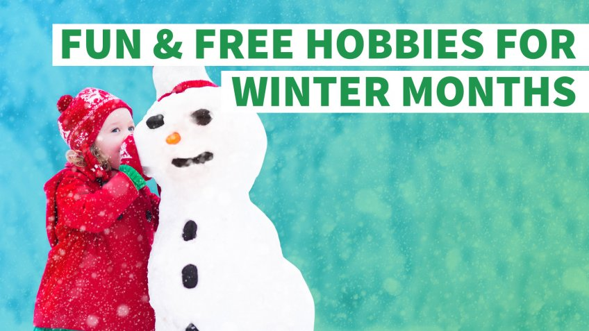 13 Fun and Free Hobbies for the Restless Winter Months