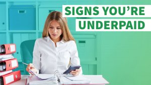Ready to Make More Money? Signs You're Underpaid