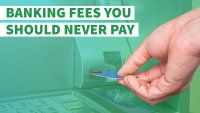 12 Banking Fees You Should Never Pay