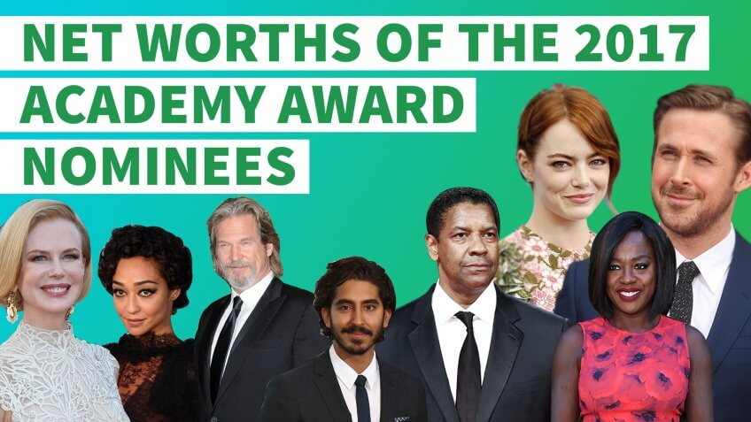 Net Worths of the 2017 Academy Award Nominees