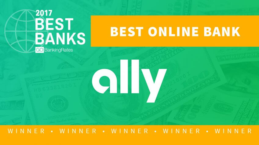 Best Online Bank of 2017: Ally Bank