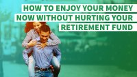 How to Enjoy Your Money Now Without Hurting Your Retirement Fund