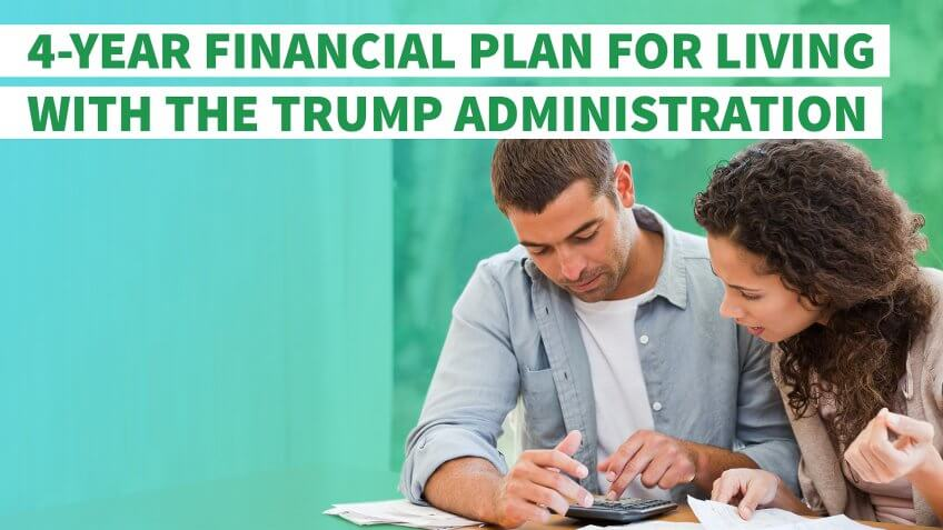 Here's Your 4-Year Financial Plan for Living With the Trump Administration