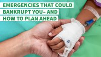 7 Emergencies That Could Bankrupt You — And How to Plan Ahead