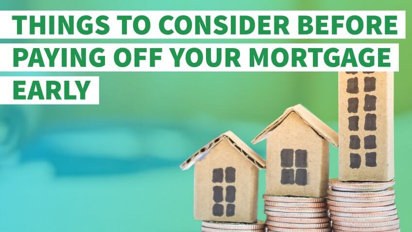 7 Things to Consider Before Paying Off Your Mortgage Early