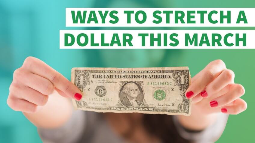 8 Ways to Stretch a Dollar This March