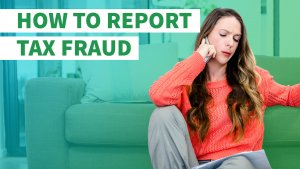 How to Report Tax Fraud