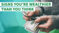 Signs You're Wealthier Than You Think