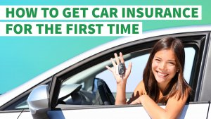 How to Get Car Insurance for the First Time