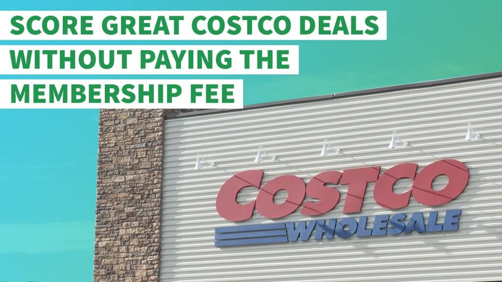 Score Great Costco Deals Without Paying the Membership Fee ...
