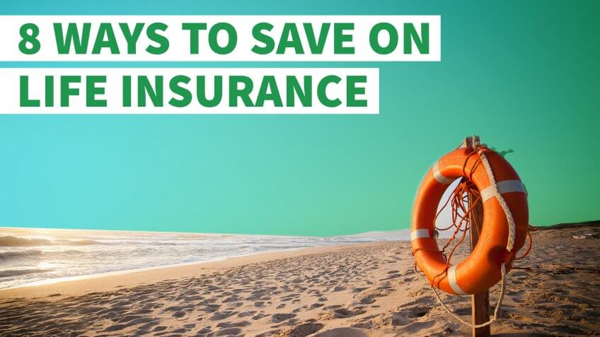 8 Ways to Save on Life Insurance