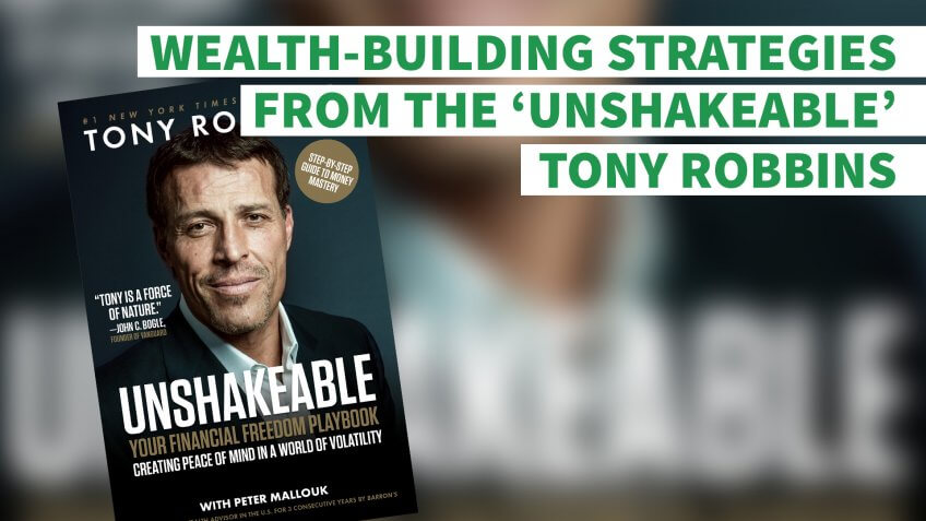 Wealth-Building Strategies From the 'Unshakeable' Tony Robbins That Anyone Can Use