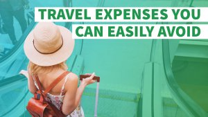 7 Travel Expenses You Can Easily Avoid