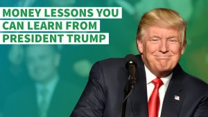 Money Lessons You Can Learn From President Donald Trump