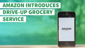 Amazon Introduces Drive-Up Grocery Delivery Service