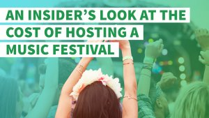 Backstage Passes: An Insider's Look at the Cost of Hosting a Music Festival
