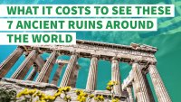 What It Costs to See These 7 Ancient Ruins Around the World