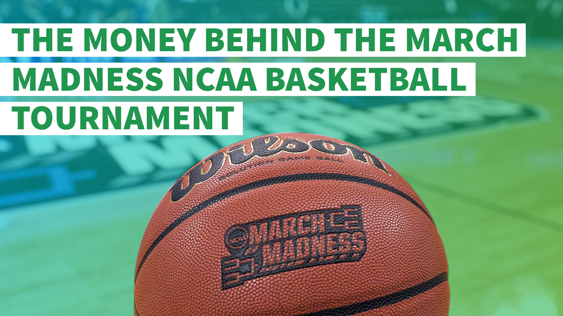 The Money Behind the March Madness NCAA Basketball