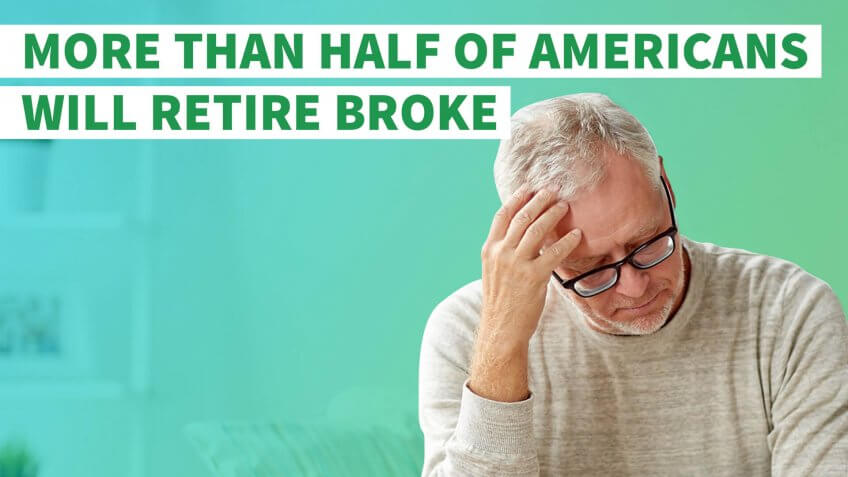More Than Half of Americans Will Retire Broke