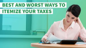 Best and Worst Ways to Itemize Your Taxes