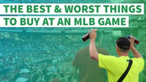 The Best and Worst Things to Buy at an MLB Game