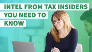 Intel From Tax Insiders You Need to Know