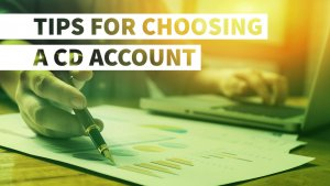 6 Tips for Choosing a CD Account