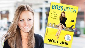From 'Rich Bitch' to 'Boss Bitch': Nicole Lapin Talks How to Be the Boss of Your Life