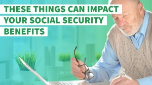 You Won't Believe These 8 Things That Can Majorly Impact Your Social Security Benefits