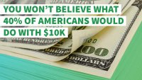 You Won't Believe What 40% of Americans Would Do With $10K