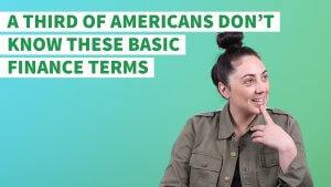 1 in 3 Americans Don't Know These Basic Finance Terms