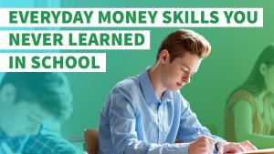6 Everyday Money Skills You Never Learned in School