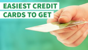 6 Easiest Credit Cards to Get