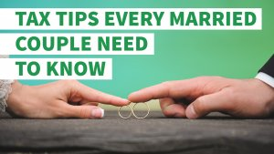 6 Tax Tips Every Married Couple Must Know
