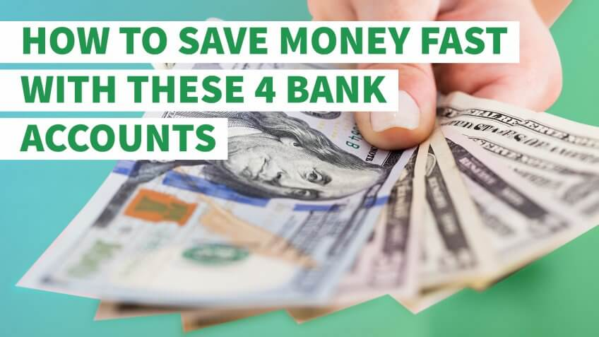 How to Save Money Fast With These 4 Bank Accounts