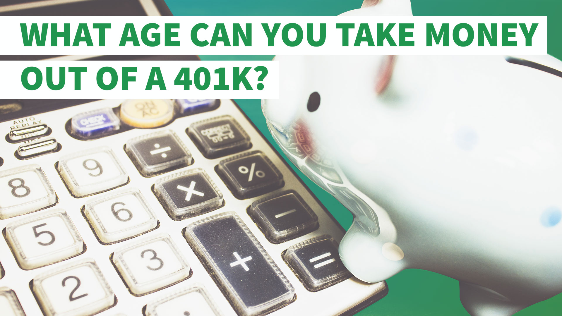 What Age Can You Take Money Out Of A 401k Gobankingrates