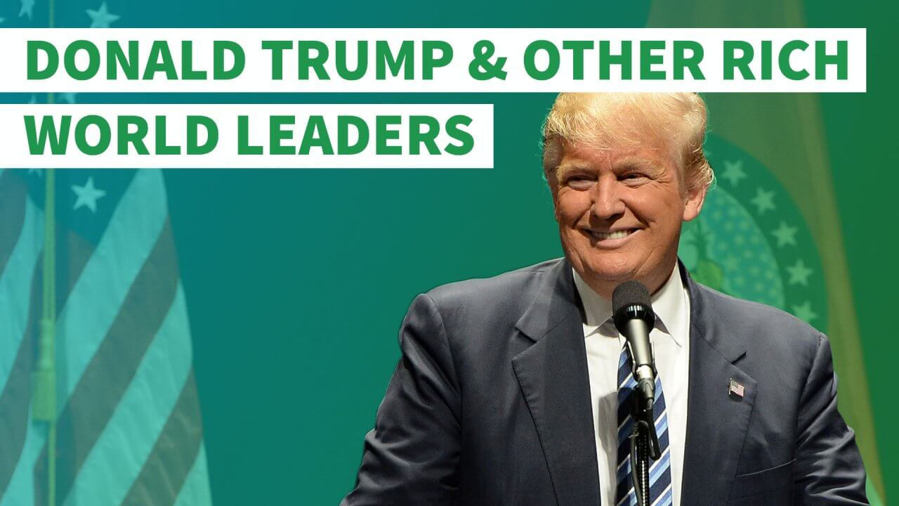 Donald Trump and 16 Other Rich and Powerful World Leaders