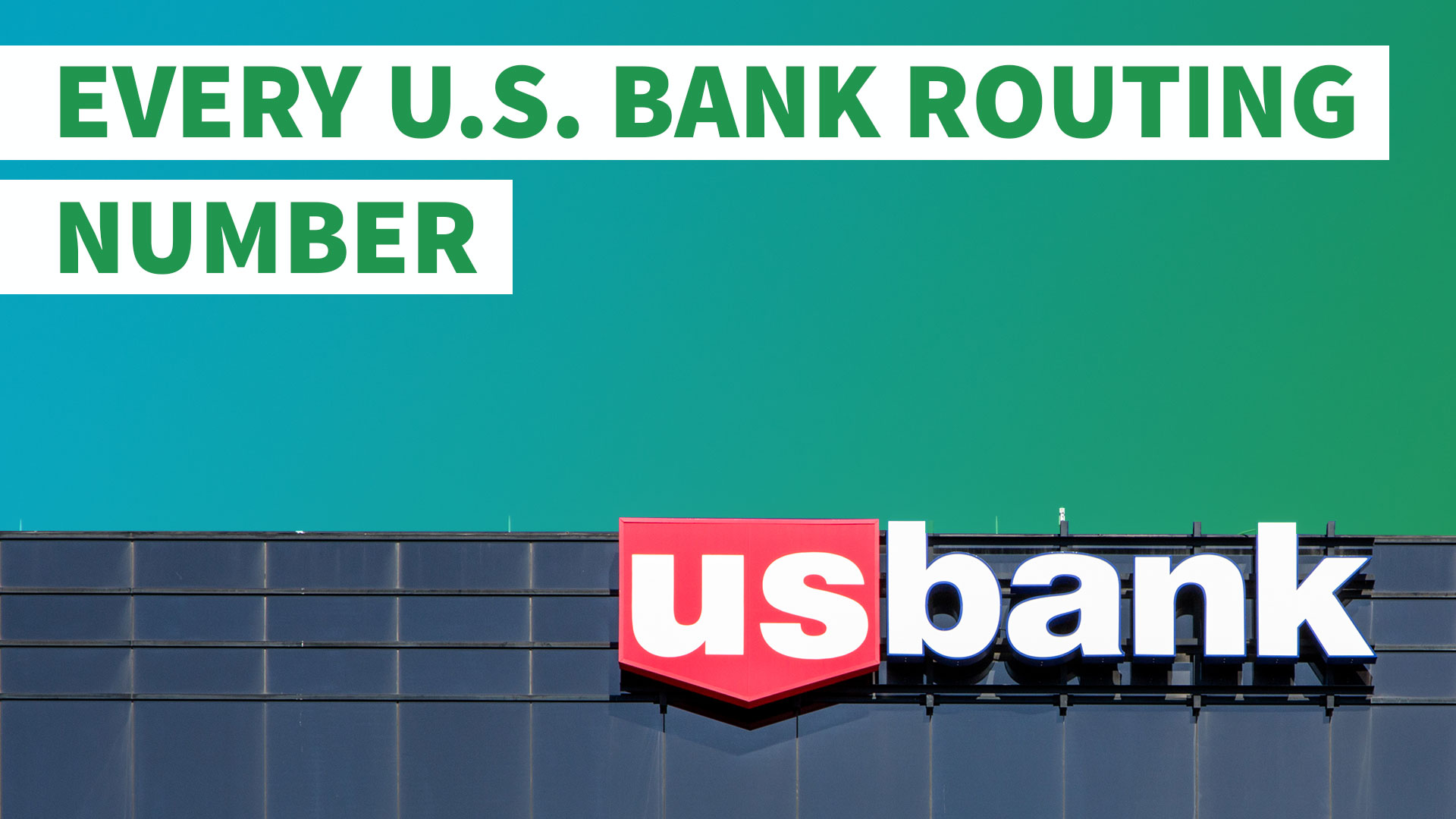 here's your u.s. bank routing number | gobankingrates