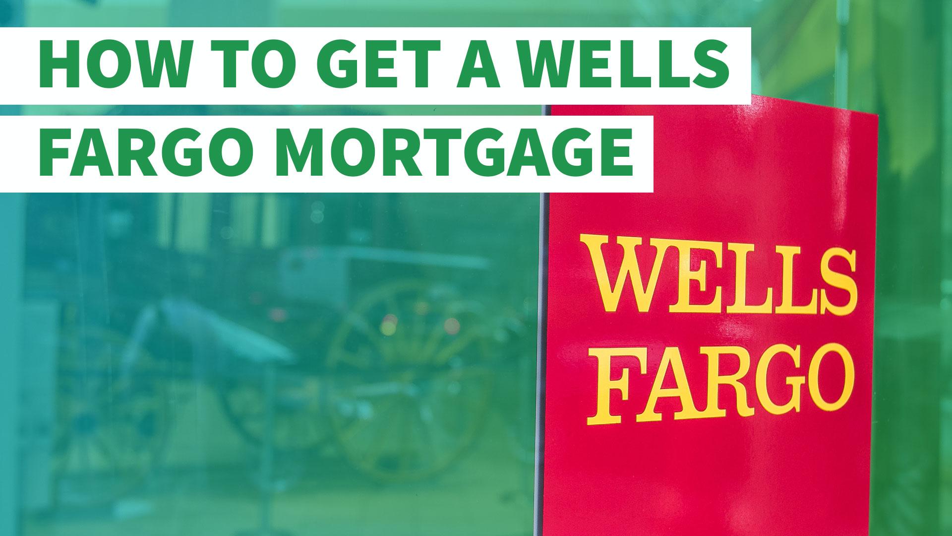 how to get a wells fargo mortgage gobankingrates. Black Bedroom Furniture Sets. Home Design Ideas