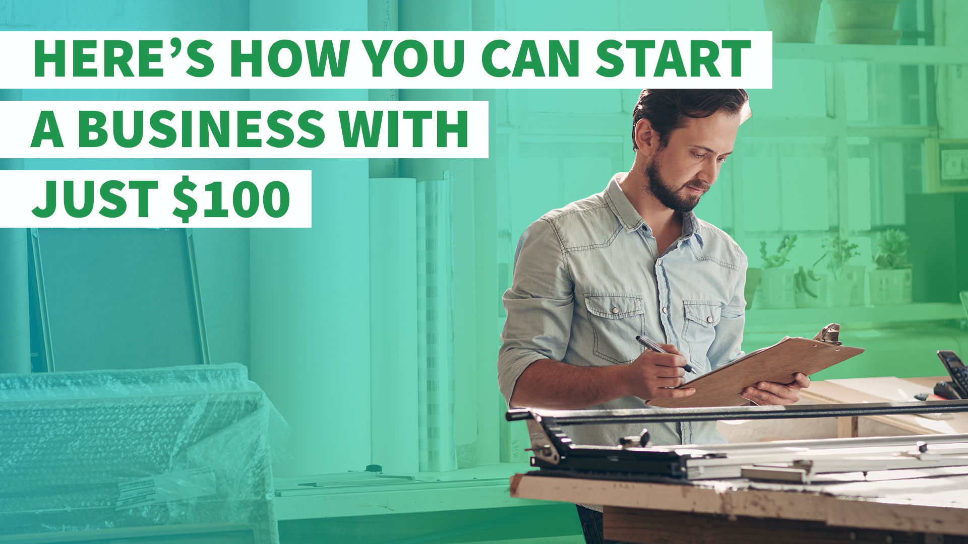 Here's How You Can Start A Business With Just $100