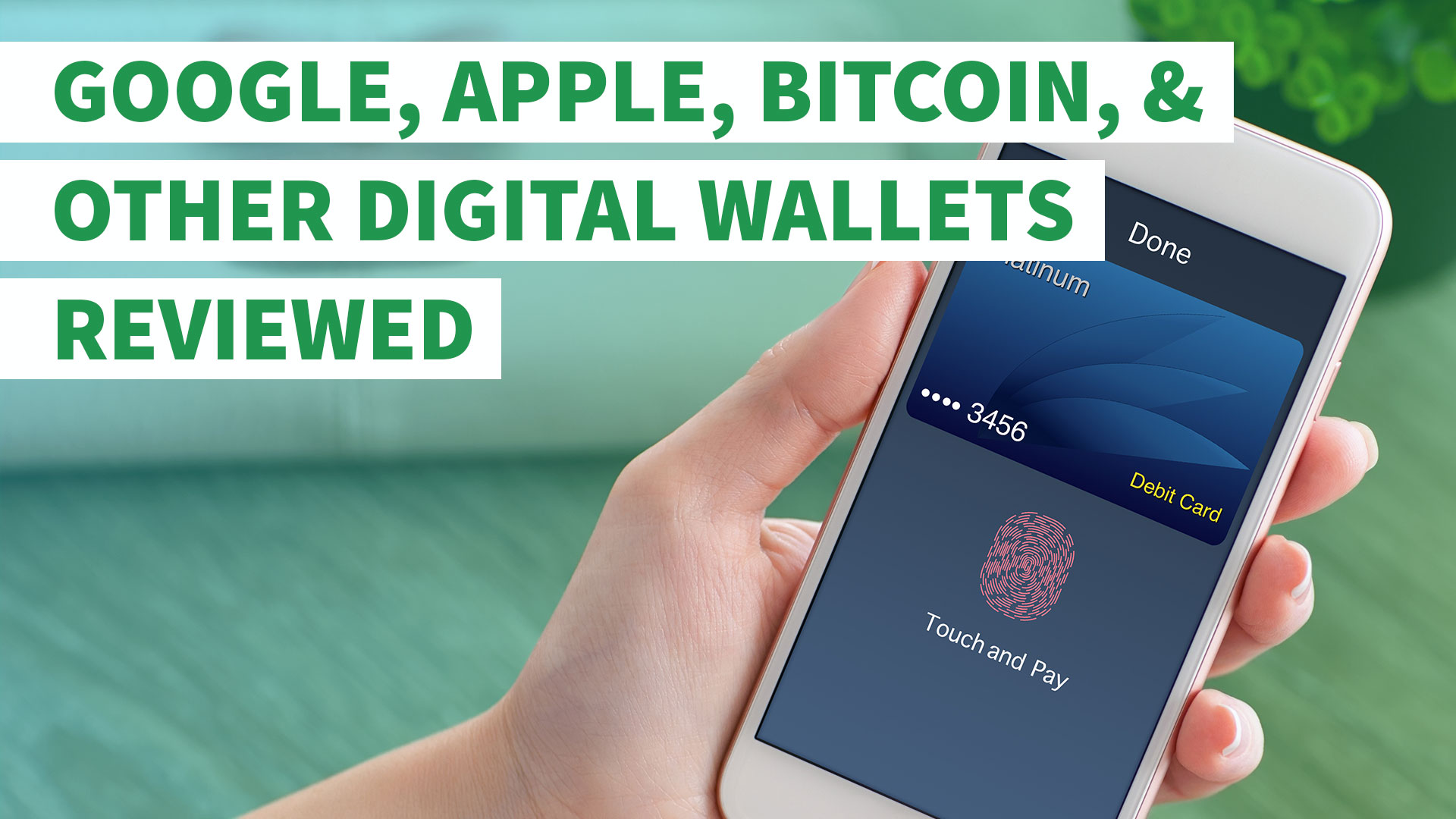 Google, Apple, Bitcoin and 4 Other Digital Wallets Reviewed ...