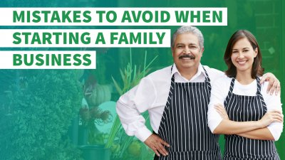 3 Mistakes to Avoid When Starting a Family Business