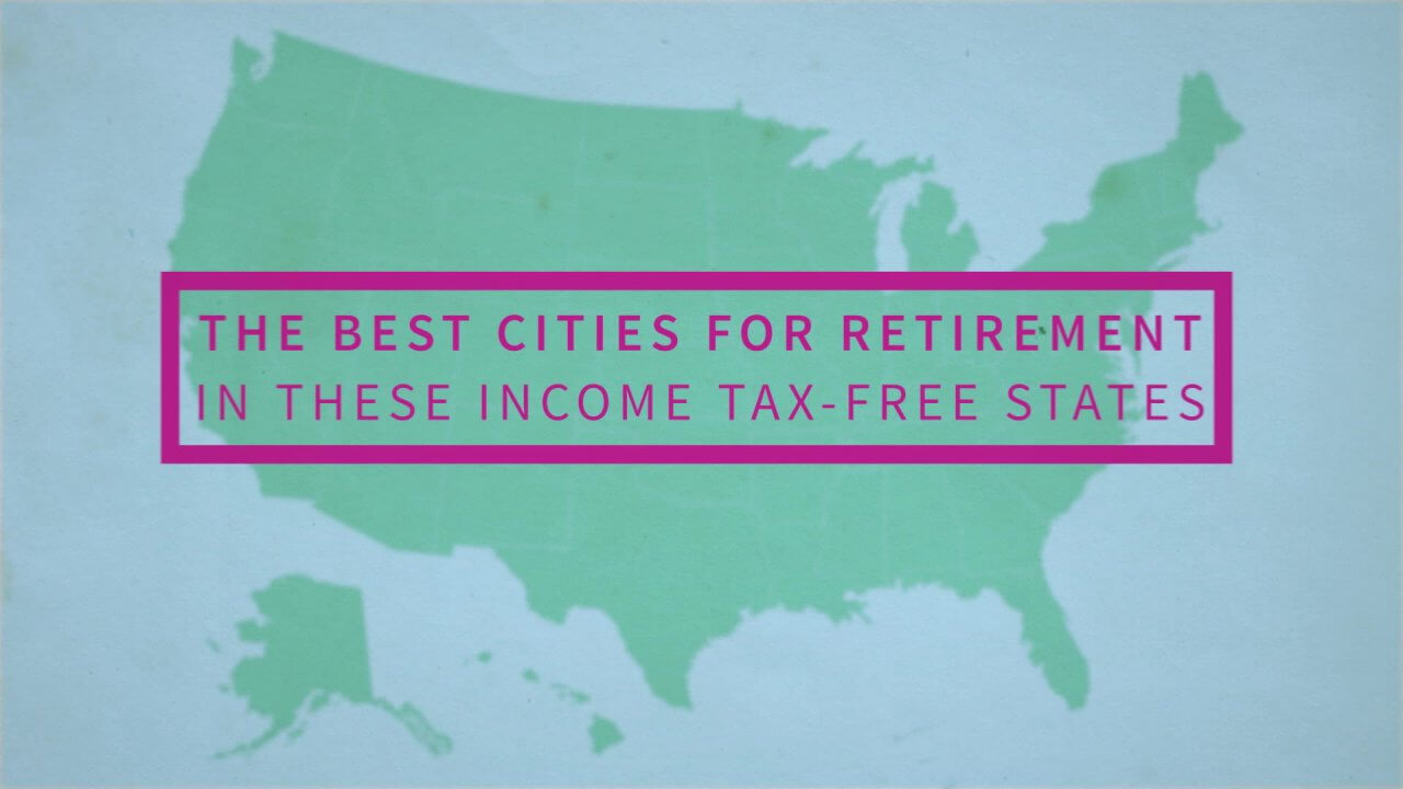 Best Cities to Retire in Income Tax-free States