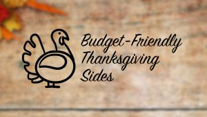Budget-Friendly Thanksgiving Sides